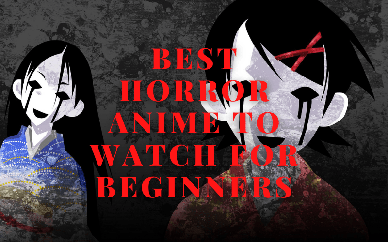 Best Horror Anime To Watch For Beginners