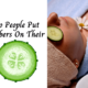 Why Do People Put Cucumbers On Their Eyes?