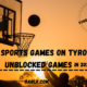 Tyrone's unblocked games
