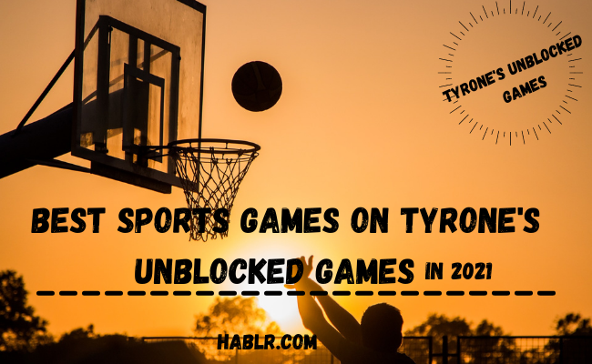 Best Sports Games to Play at Tyrone s Unblocked Games in 2021 Hablr