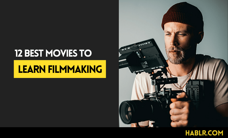 12 Best Movies to Learn Filmmaking