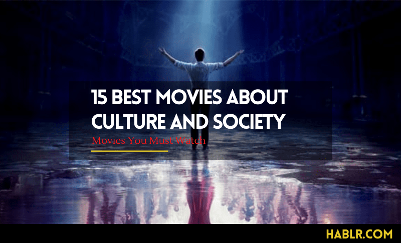 15 Best Movies About Culture and Society
