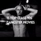 15 Top Class 90s Gangster Movies