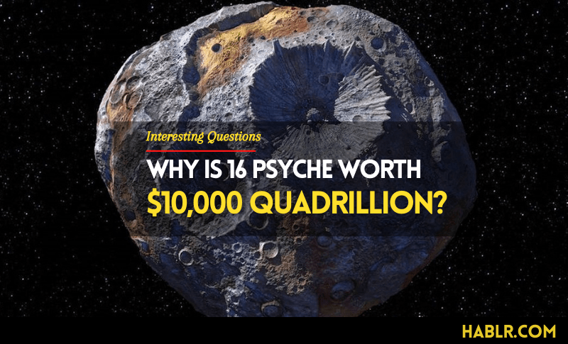 Why is 16 Psyche Worth So Much?