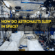 The Ultimate Secret of How do Astronauts Sleep in Space?