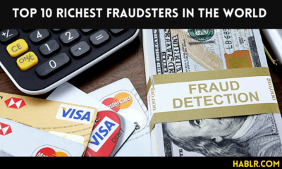 Top 10 Richest Fraudsters in the World
