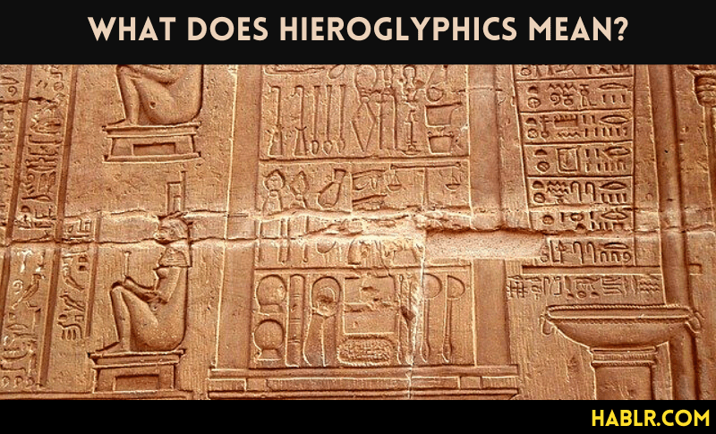 What Does Hieroglyphics Mean?
