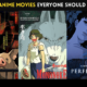 20 Best Anime Movies Everyone Should Watch