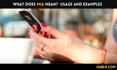 What Does MIA Mean? Usage and Examples