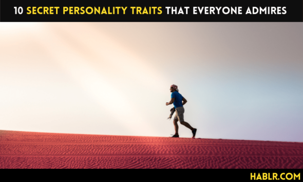 10 Secret Personality Traits That Everyone Admires